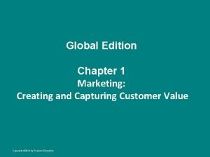 Global Edition Chapter 1 Marketing Creating and Capturing