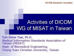 DICOM Standards Committee Activities of DICOM WG of