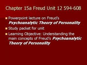 Chapter 15 a Freud Unit 12 594 608