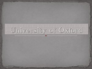University of Oxford University of Oxford is one