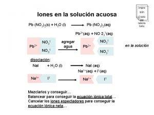 Impre Iones en la solucin acuosa Pb NO