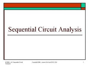 Sequential Circuit Analysis 91509 L 21 Sequential Circuit