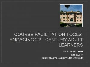 COURSE FACILITATION TOOLS ENGAGING 21 ST CENTURY ADULT