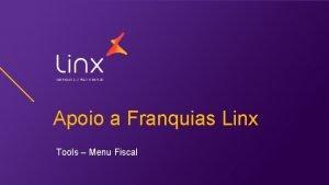 Apoio a Franquias Linx Tools Menu Fiscal Apoio