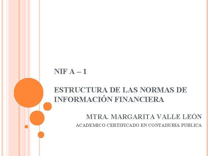 NIF A 1 ESTRUCTURA DE LAS NORMAS DE