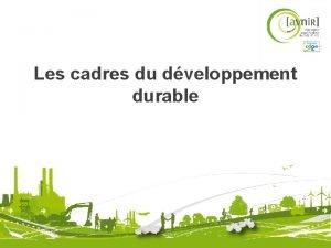 Les cadres du dveloppement durable Objectifs de Dveloppement
