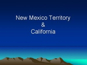 New Mexico Territory California The Territory Consisted of