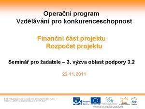 Operan program Vzdlvn pro konkurenceschopnost Finann st projektu