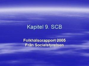 Kapitel 9 SCB Folkhlsorapport 2005 Frn Socialstyrelsen Ml