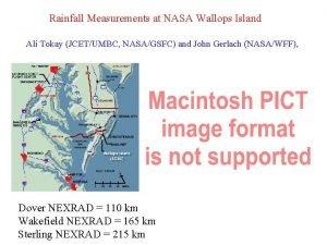 Rainfall Measurements at NASA Wallops Island Ali Tokay