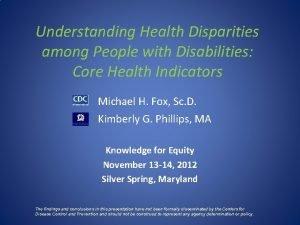 Understanding Health Disparities among People with Disabilities Core