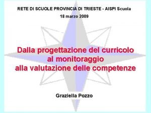 RETE DI SCUOLE PROVINCIA DI TRIESTE AISPI Scuola
