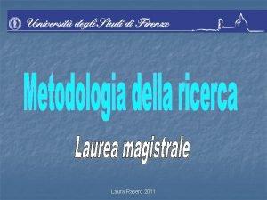 Laura Rasero 2011 OBIETTIVI DIDATTCI Secondo anno n