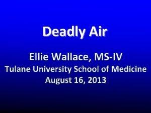 Deadly Air Ellie Wallace MSIV Tulane University School