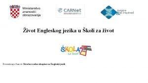 ivot Engleskog jezika u koli za ivot Prezentiraju