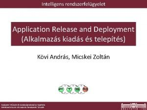 Intelligens rendszerfelgyelet Application Release and Deployment Alkalmazs kiads
