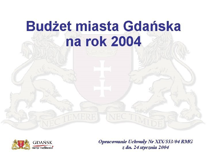 Budet miasta Gdaska na rok 2004 Opracowanie Uchway