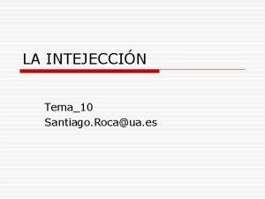 LA INTEJECCIN Tema10 Santiago Rocaua es Unidad lingstica