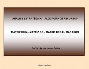 ANLISE ESTRATGICA ALOCAO DE RECURSOS MATRIZ BCG MATRIZ