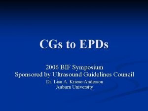 CGs to EPDs 2006 BIF Symposium Sponsored by