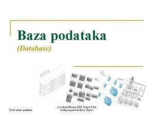 Baza podataka Database Uvod u baze podataka c