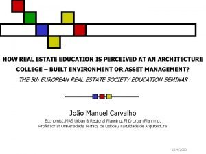 HOW REAL ESTATE EDUCATION IS PERCEIVED AT AN