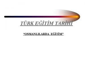 TRK ETM TARH OSMANLILARDA ETM Osmanlnn Yaps a