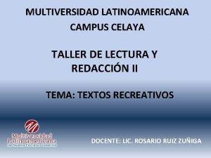 MULTIVERSIDAD LATINOAMERICANA CAMPUS CELAYA TALLER DE LECTURA Y
