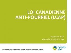 LOI CANADIENNE ANTIPOURRIEL LCAP Septembre 2014 RSERV AUX