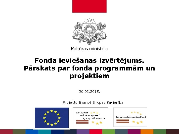 Fonda ievieanas izvrtjums Prskats par fonda programmm un