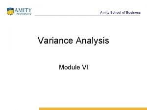 Amity School of Business Variance Analysis Module VI