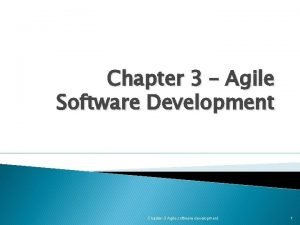 Chapter 3 Agile Software Development Chapter 3 Agile