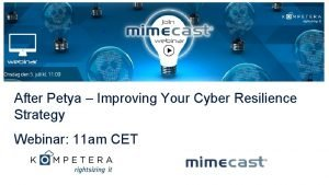 After Petya Improving Your Cyber Resilience Strategy Webinar