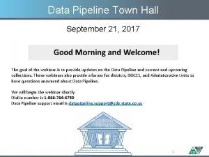 Data Pipeline Town Hall September 21 2017 The