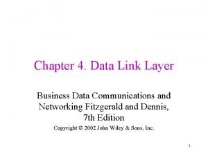 Chapter 4 Data Link Layer Business Data Communications