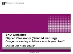 BKO Workshop Flipped Classroom Blended learning Categorize learning