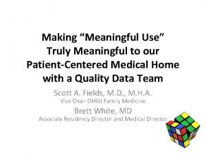 Making Meaningful Use Truly Meaningful to our PatientCentered