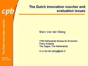 The Dutch Innovation voucher The Dutch innovation voucher