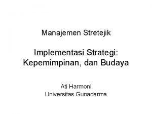 Manajemen Stretejik Implementasi Strategi Kepemimpinan dan Budaya Ati