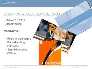 PLAN OG ANALYSEAVDELINGA Etablert 1 1 2010 Stabsavdeling