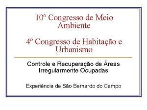 10 Congresso de Meio Ambiente 4 Congresso de