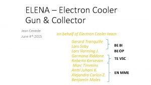 ELENA Electron Cooler Gun Collector Jean Cenede June