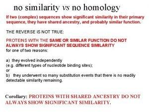 no similarity vs no homology If two complex