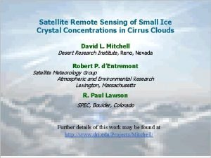 Satellite Remote Sensing of Small Ice Crystal Concentrations