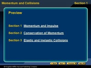 Momentum and Collisions Preview Section 1 Momentum and