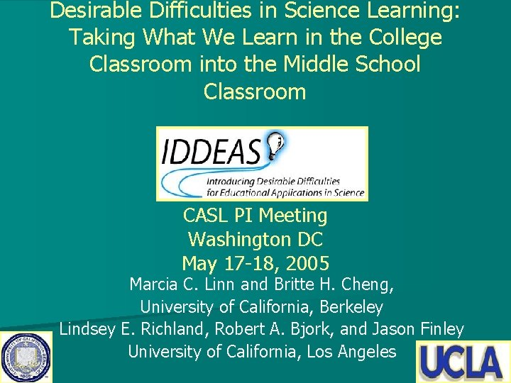 Desirable Difficulties in Science Learning Taking What We