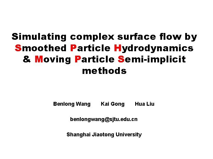 Simulating complex surface flow by Smoothed Particle Hydrodynamics