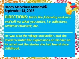 Happy Marvelous Monday September 14 2015 DIRECTIONS DIRECTIONS