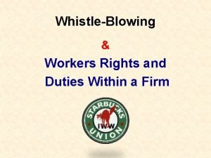 WhistleBlowing Workers Rights and Duties Within a Firm