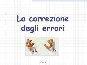 La correzione degli errori Strazzari ANALISI degli ERRORI